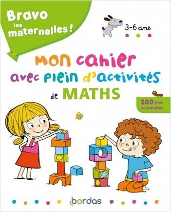Bravo les maternelles - Mon cahier avec plein d'activités de maths - 3 à 6 ans