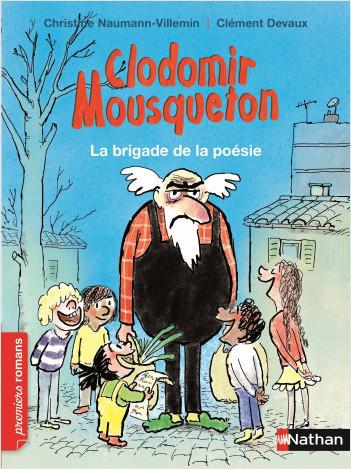 Clodomir Mousqueton, la brigade de la poésie - Roman Humour - De 7 à 11 ans