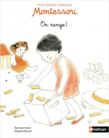 On range ! - Petite histoire pédagogie Montessori - Dès 3 ans