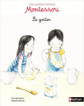 Le goûter - Petite histoire pédagogie Montessori - Dès 3 ans