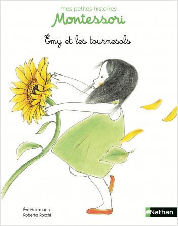 Emy et les tournesols - Petite histoire pédagogie Montessori - Dès 3 ans