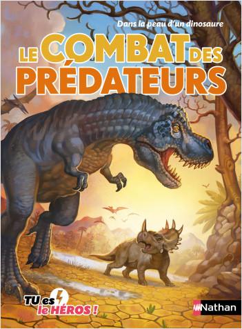 Le combat des prédateurs - Livre dont tu es le héros - Dès 8 ans