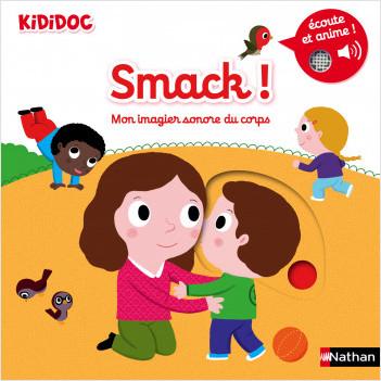 Smack ! Mon imagier sonore et animé du corps - kididoc