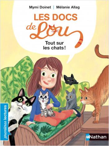 Les docs de Lou, tout sur les chats ! - Premières Lectures CP Niveau 3 - Dès 6 ans
