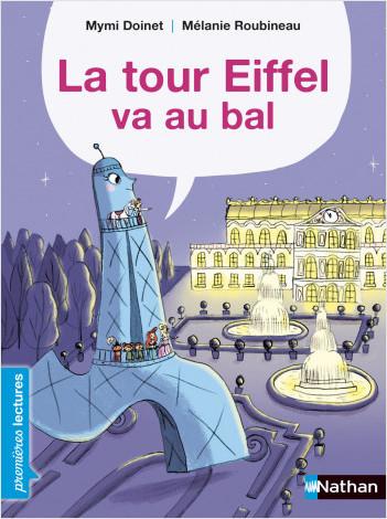 La Tour Eiffel va au bal - Premières Lectures CP Niveau 3 - Dès 6 ans