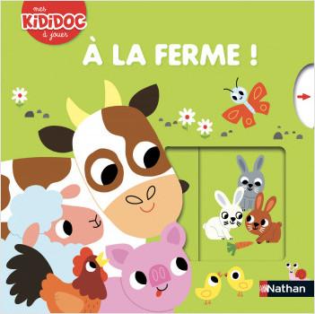 À la ferme ! - Livre animé Kididoc - Dès 2 ans