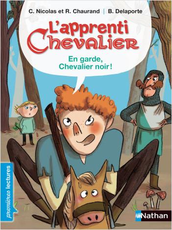 L'apprenti Chevalier, en garde Chevalier noir - Premières Lectures CP Niveau 3 - Dès 6 ans