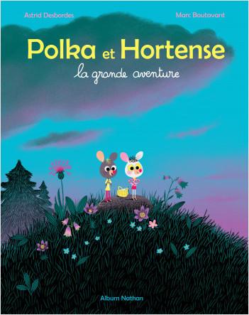 La grande aventure - Polka et Hortense - Album dès 4 ans
