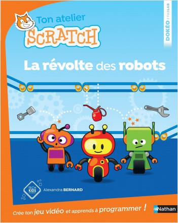 Ton atelier Scratch, la révolte des robots - Dès 8 ans