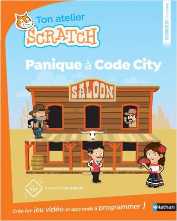 Ton atelier Scratch, panique à code city - Dès 8 ans