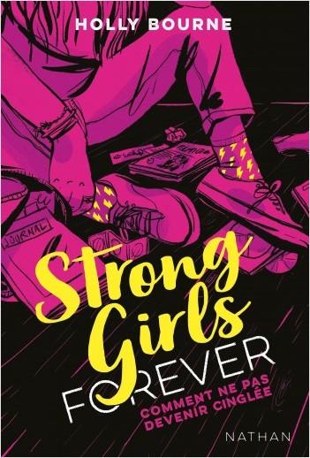 Strong girls forever : Comment ne pas devenir cinglée - Dès 14 ans