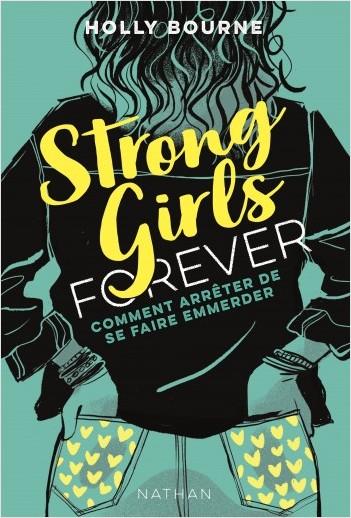 Strong girls forever T3 : Comment arrêter de se faire emmerder ? - Dès 14 ans