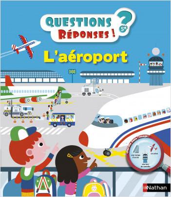 L'aéroport - Questions/Réponses - doc dès 5 ans