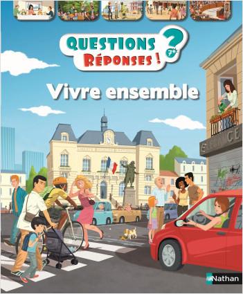 Vivre ensemble - Questions/Réponses - doc dès 7 ans