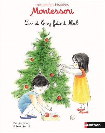 Liv et Emy fêtent Noël - Petite histoire pédagogie Montessori - Dès 3 ans