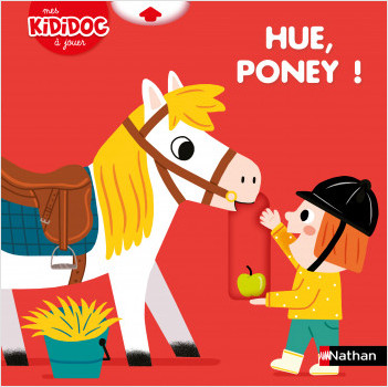Hue, poney ! - Livre animé - Kididoc dès 2 ans