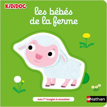 Les bébés de la ferme - Mon imagier à encastrements - Kididoc dès 1 an