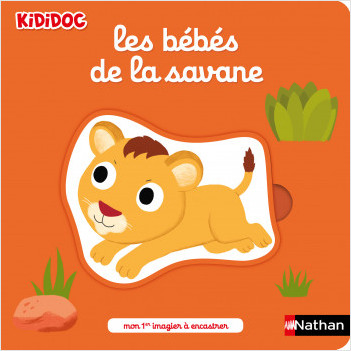 Les bébés de la savane - Mon 1er imagier à encastrer - Kididoc dès 1 an