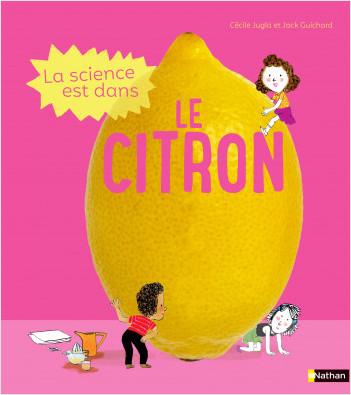 La Science est dans le citron - 10 expériences dès 4 ans