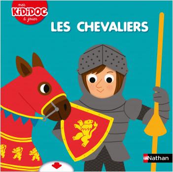 Les chevaliers - Livre animé Kididoc - Dès 2 ans