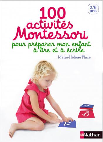 100 activités pour préparer mon enfant à lire et à écrire - Dès 2 ans