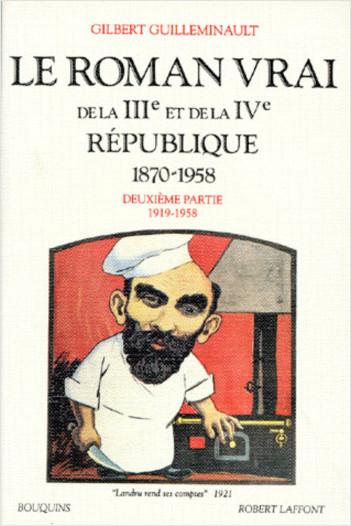 Le Roman vrai de la IIIe et de la IVe République: 1870-1958 - Tome 2
