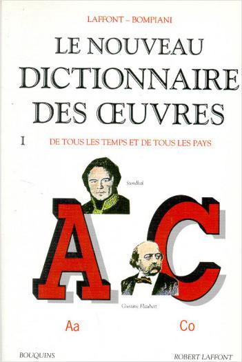 Le Nouveau dictionnaire des oeuvres, de tous les temps et de tous les pays -Tome 1