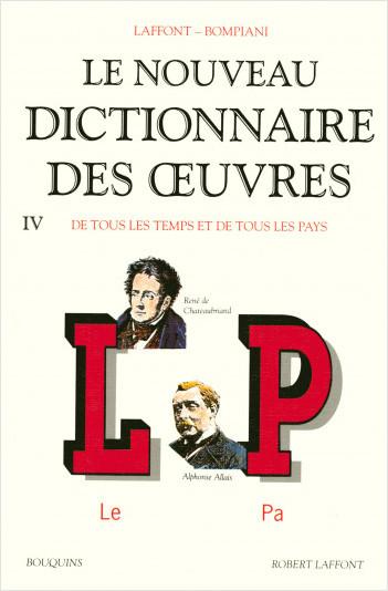 Le Nouveau dictionnaire des oeuvres, de tous les temps et de tous les pays -Tome 4