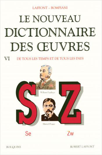 Le Nouveau dictionnaire des oeuvres, de tous les temps et de tous les pays -Tome 6