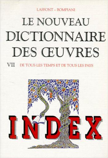 Le Nouveau dictionnaire des oeuvres, de tous les temps et de tous les pays -Tome 7