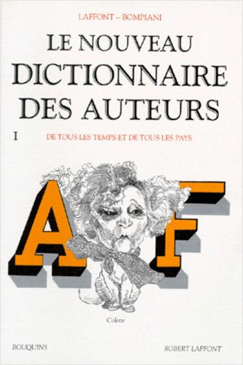 Le Nouveau dictionnaire des auteurs, de tous les temps et de tous les pays - Tome 1