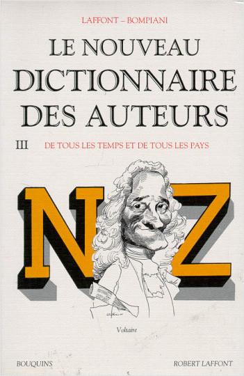 Le Nouveau dictionnaire des auteurs, de tous les temps et de tous les pays - Tome 3