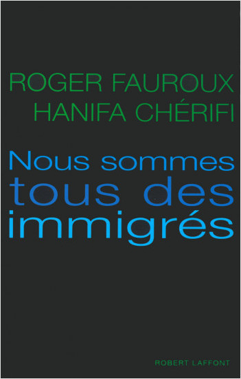 Nous sommes tous des immigrés