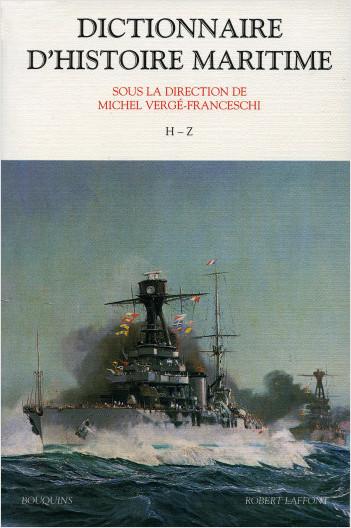 Dictionnaire d'histoire maritime - Tome 2