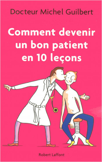 Comment devenir un bon patient en dix leçons