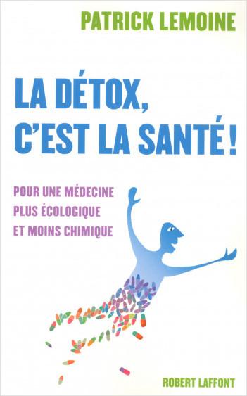 La détox, c'est la santé !