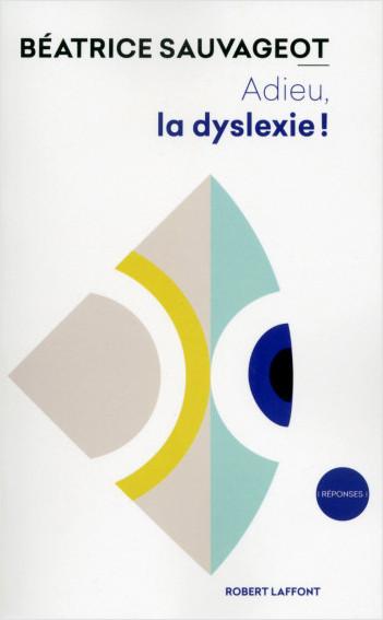 Adieu, la dyslexie !