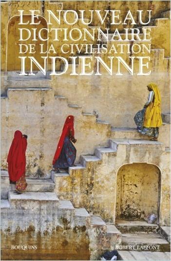 Le Nouveau Dictionnaire de la civilisation indienne - Édition intégrale