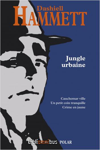 Jungle urbaine (Nouvelle édition)