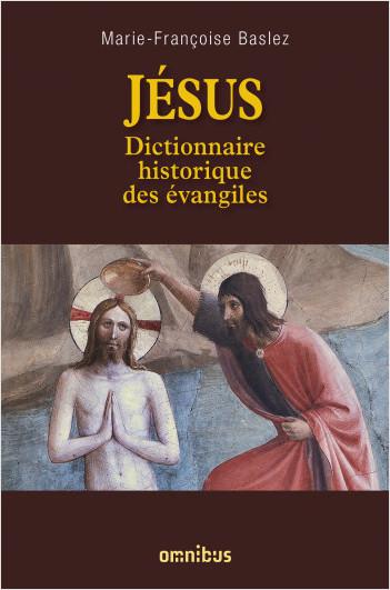 Jésus : Dictionnaire historique des évangiles