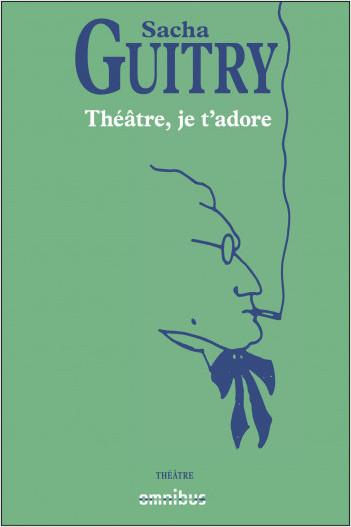 Théâtre je t'adore
