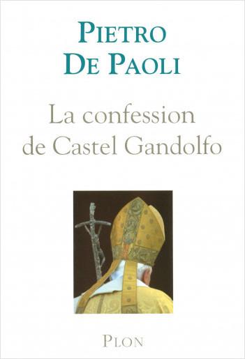 La confession de Castel Gandolfo