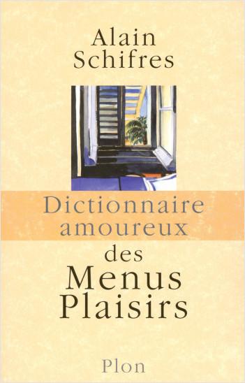 Dictionnaire amoureux des menus plaisirs