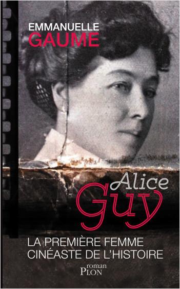 Alice Guy, la première femme cinéaste de l'histoire