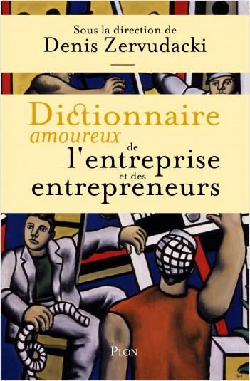 Dictionnaire amoureux de l'entreprise et des entrepreneurs