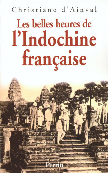 Les belles heures de l'Indochine française