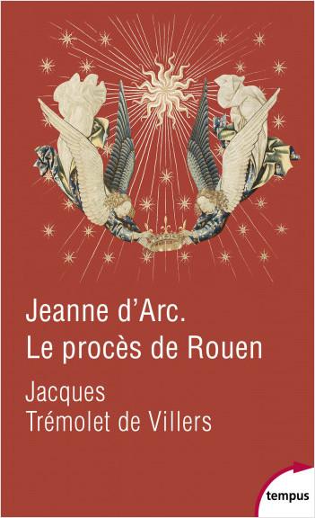 Jeanne d'Arc. Le procès de Rouen