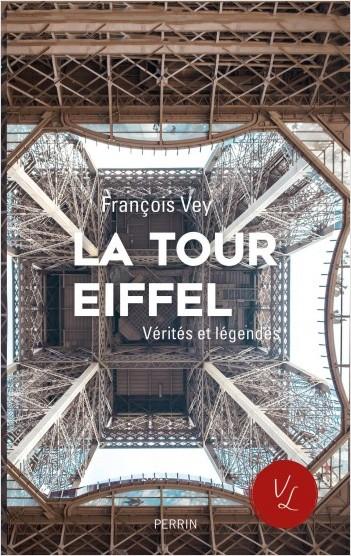La Tour Eiffel, vérités et légendes