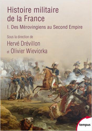 Histoire militaire de la France (T1)