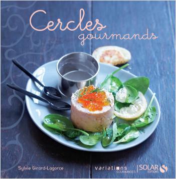 Cercles gourmands - Nouvelles variations gourmandes